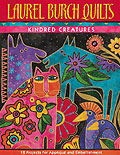Laurel Burch Quilts Kindred Creatures, 12 Projects for Applique and maindbment