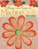 Show Me How to Machine Quilt, a Fun, No-Mark Approach